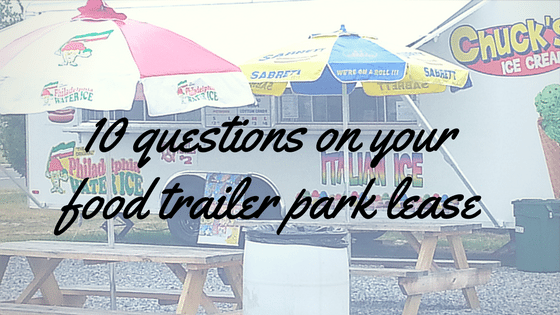 10 questions to ask on your Food Trailer Park lease
