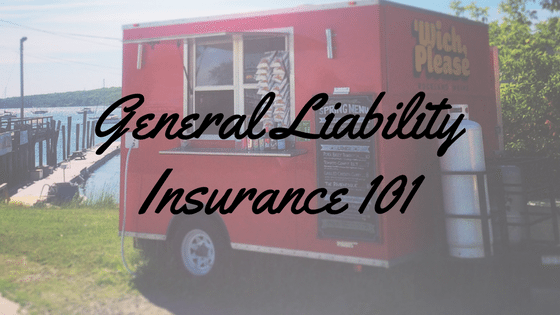 General Liability Insurance 101 for Mobile Food Vendors