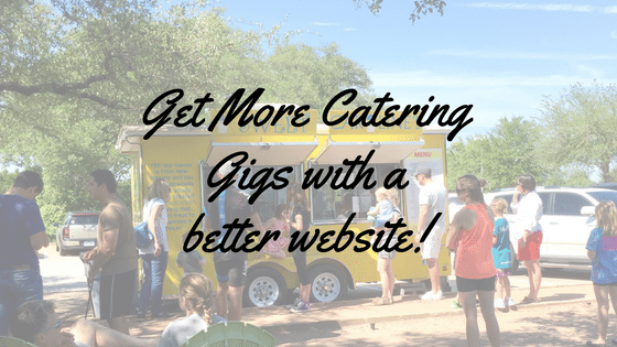 Get More Catering Gigs with a better website!