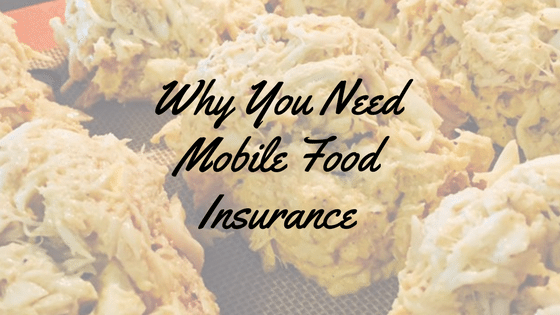 Why You Need Mobile Food Insurance
