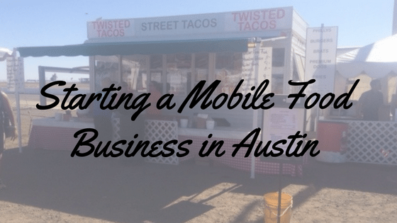 How To Start A Food Trailer or Food Truck Business in Austin, TX