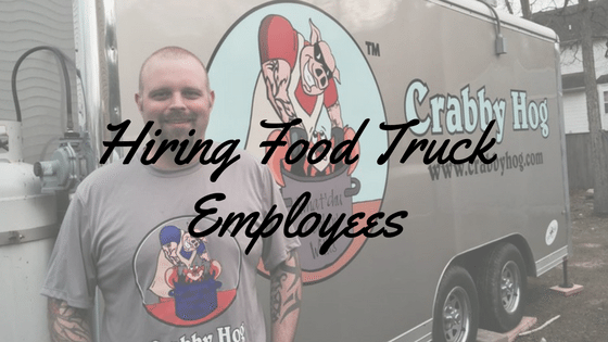 What To Look For In A Prospective Employee For Your Food Truck