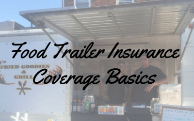 Proper Food Trailer Insurance Coverage Basics