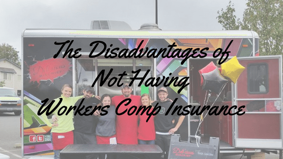 The Disadvantages for Food Trailers that Don't Have Workers Comp
