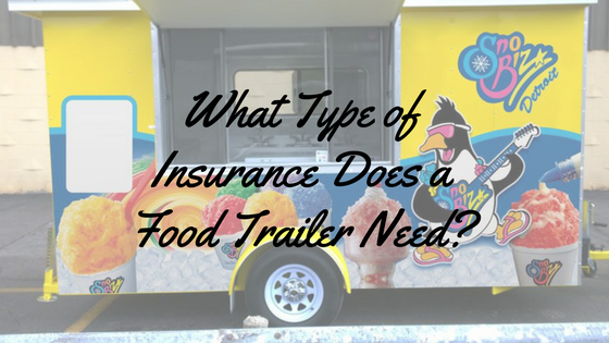 What type of insurance does a food trailer need? – Infographic
