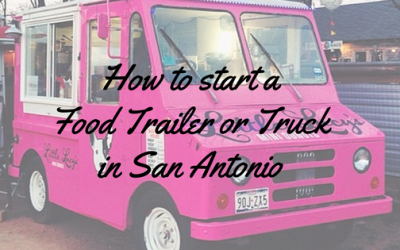 How To Start A Food Truck Business in San Antonio, Texas