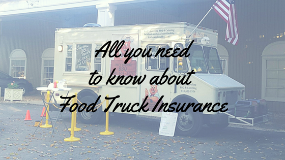 All You Need To Know About Food Truck Insurance Coverage